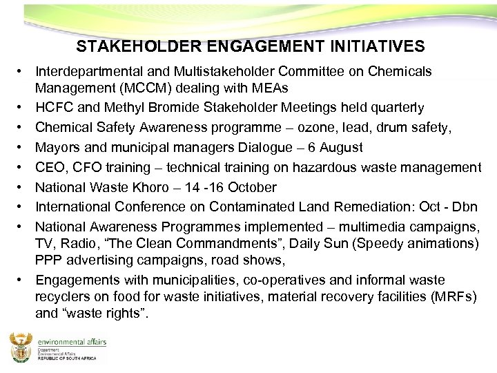 STAKEHOLDER ENGAGEMENT INITIATIVES • Interdepartmental and Multistakeholder Committee on Chemicals Management (MCCM) dealing with