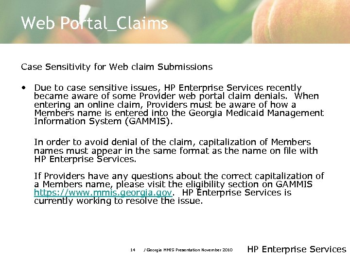 Web Portal_Claims Case Sensitivity for Web claim Submissions • Due to case sensitive issues,