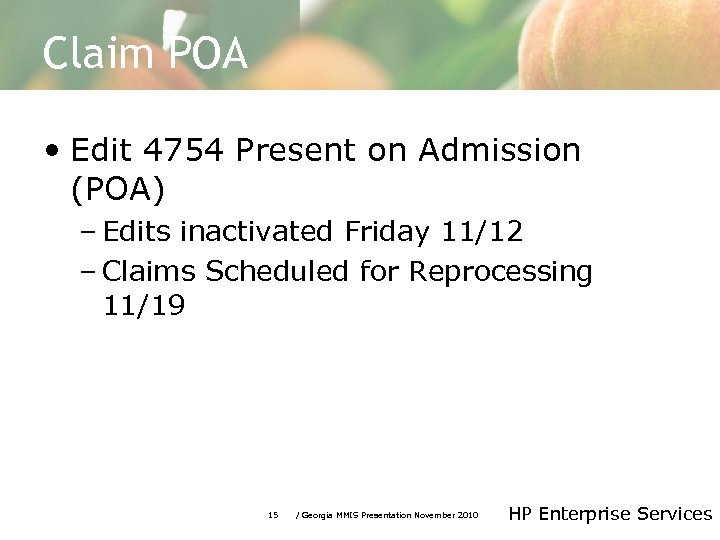 Claim POA • Edit 4754 Present on Admission (POA) – Edits inactivated Friday 11/12