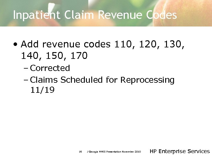 Inpatient Claim Revenue Codes • Add revenue codes 110, 120, 130, 140, 150, 170
