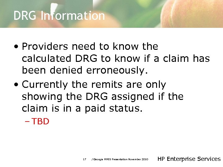 DRG Information • Providers need to know the calculated DRG to know if a