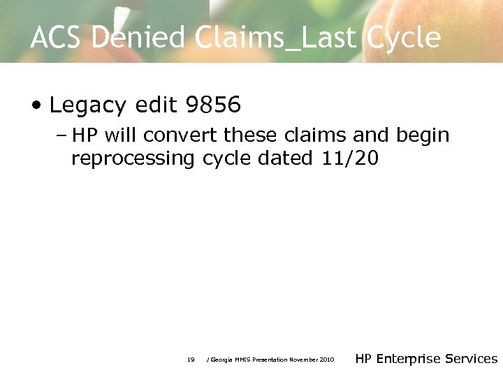 ACS Denied Claims_Last Cycle • Legacy edit 9856 – HP will convert these claims