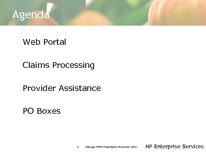 Agenda Web Portal Claims Processing Provider Assistance PO Boxes 2 / Georgia MMIS Presentation