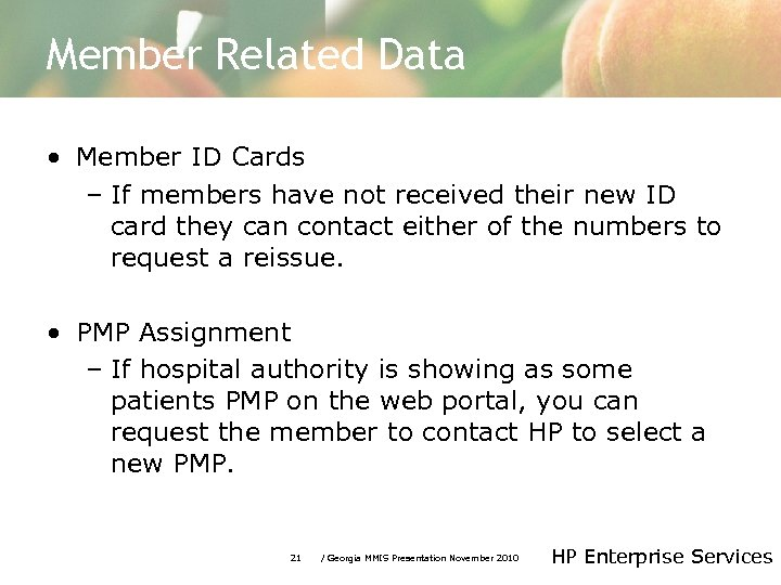 Member Related Data • Member ID Cards – If members have not received their