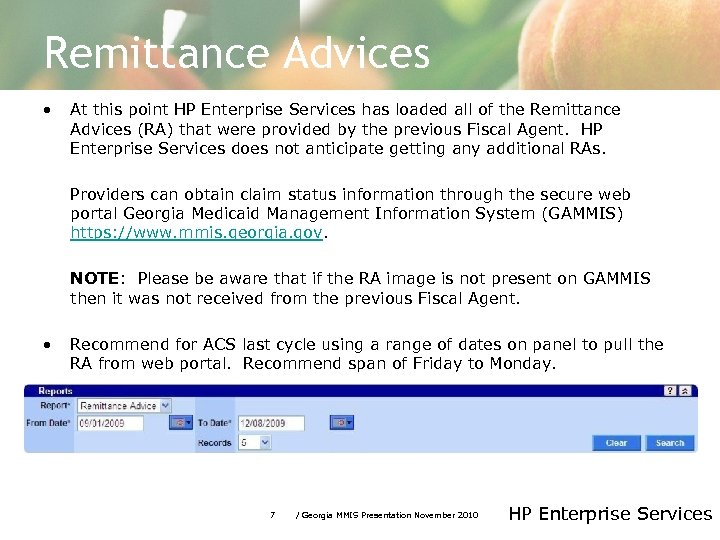 Remittance Advices • At this point HP Enterprise Services has loaded all of the