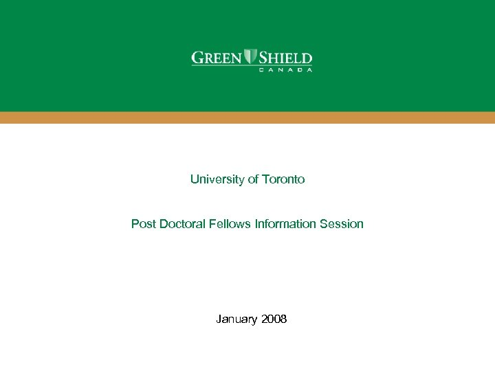 University of Toronto Post Doctoral Fellows Information Session January 2008