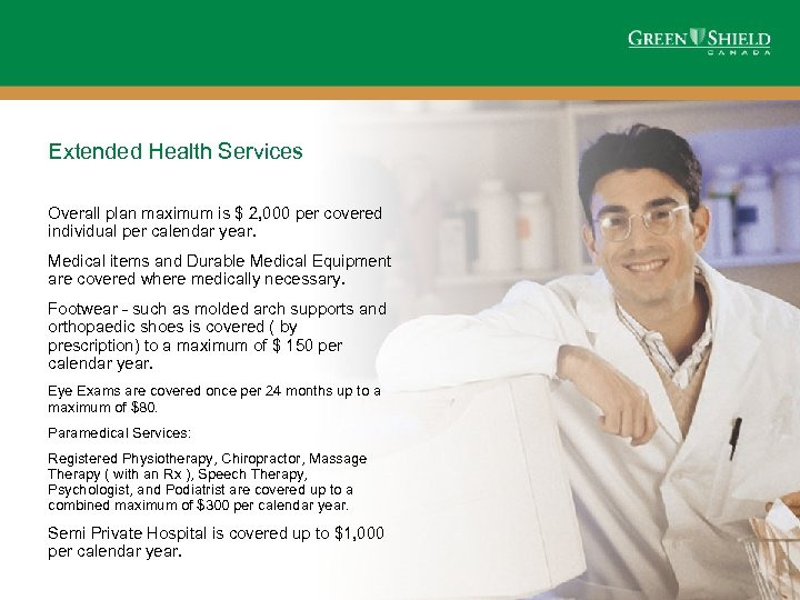 Extended Health Services Overall plan maximum is $ 2, 000 per covered individual per