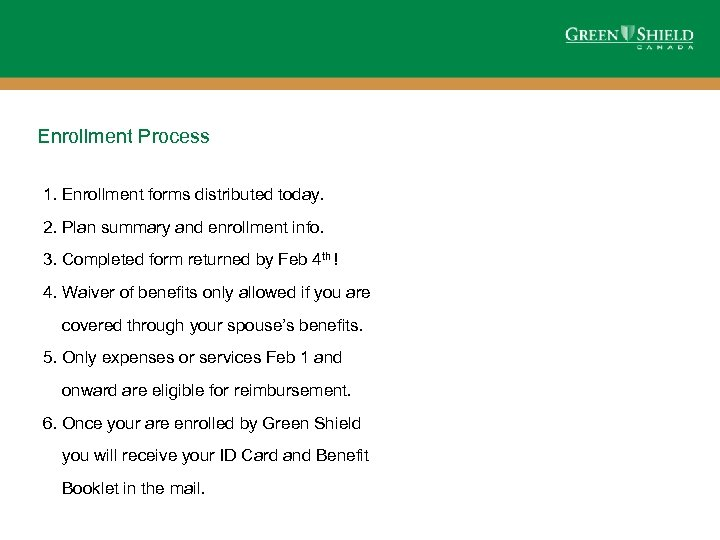 Enrollment Process 1. Enrollment forms distributed today. 2. Plan summary and enrollment info. 3.