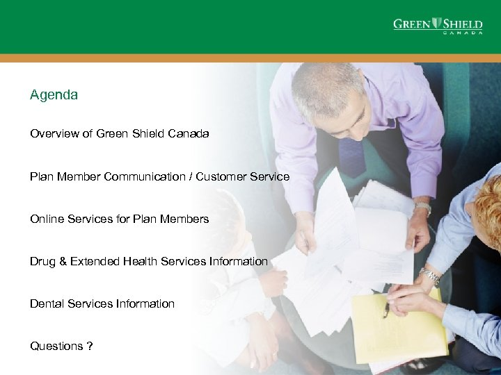 Agenda Overview of Green Shield Canada Plan Member Communication / Customer Service Online Services