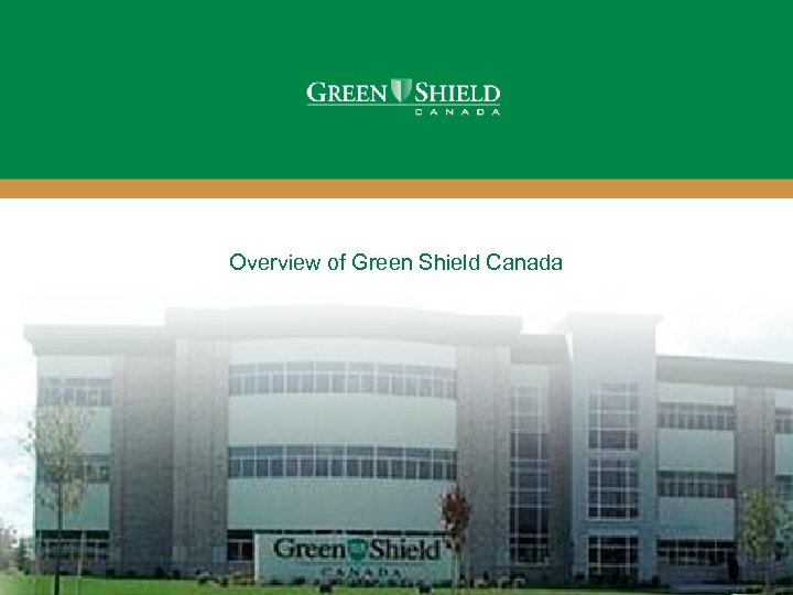 Overview of Green Shield Canada