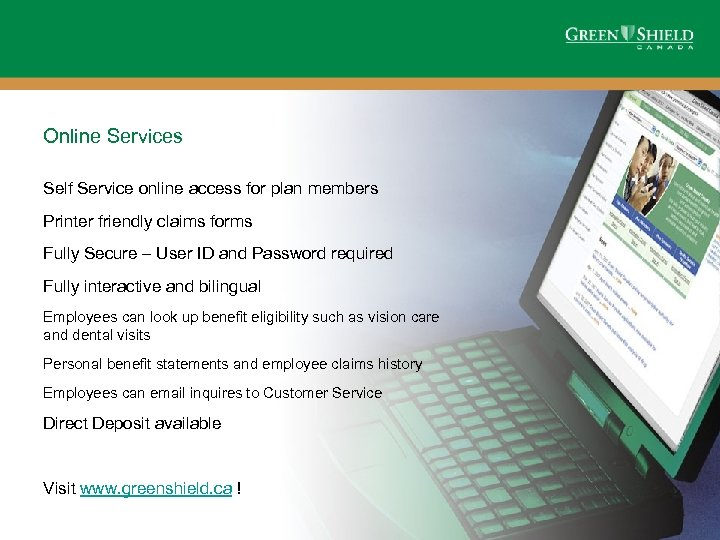 Online Services Self Service online access for plan members Printer friendly claims forms Fully