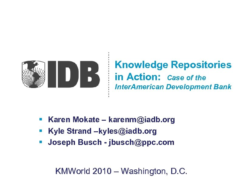 Knowledge Repositories in Action: Case of the Inter. American Development Bank § Karen Mokate
