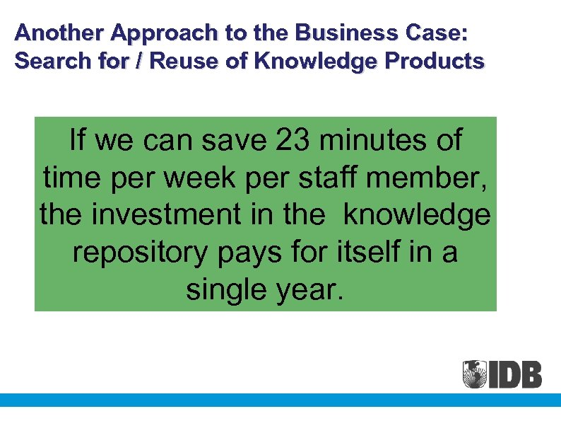 Another Approach to the Business Case: Search for / Reuse of Knowledge Products If