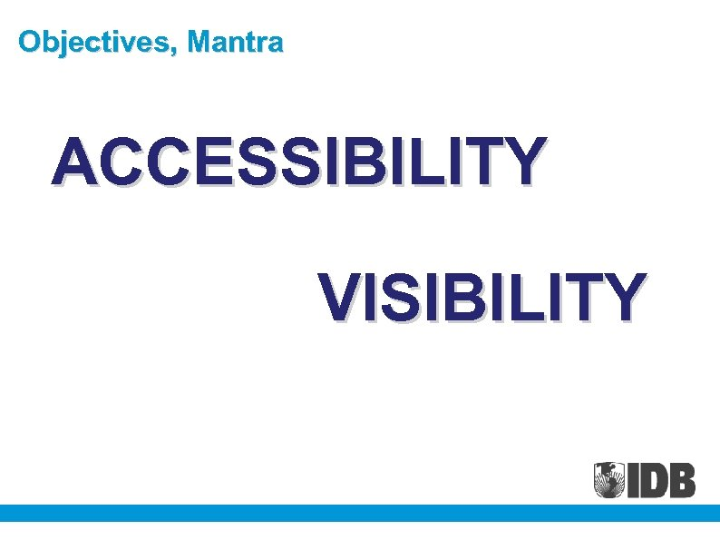 Objectives, Mantra ACCESSIBILITY VISIBILITY