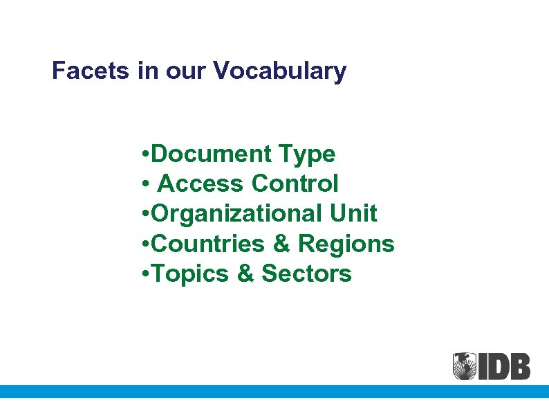 Facets in our Vocabulary • Document Type • Access Control • Organizational Unit •