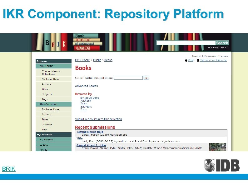IKR Component: Repository Platform Content ingest (Bank Knowledge Products) Pilot groups: RES, ICF, SDS,