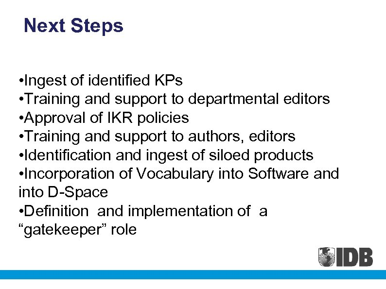 Next Steps • Ingest of identified KPs • Training and support to departmental editors