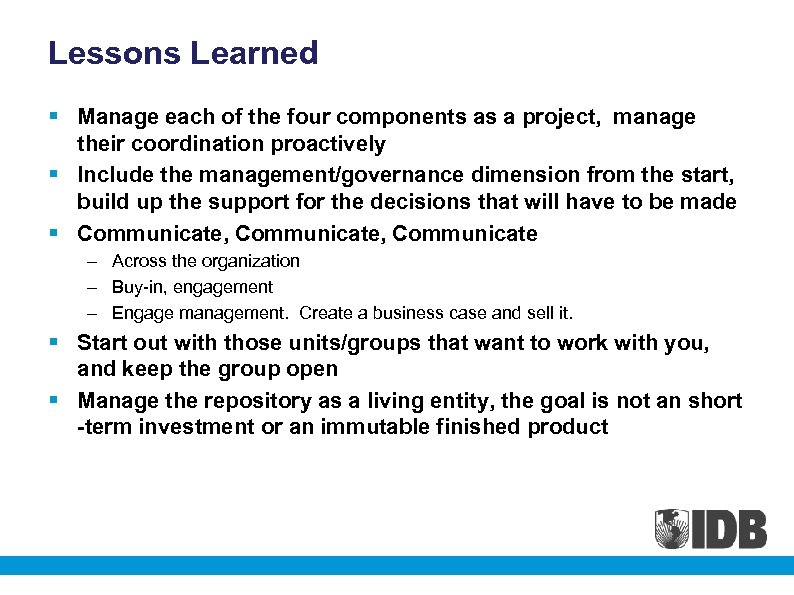 Lessons Learned § Manage each of the four components as a project, manage their