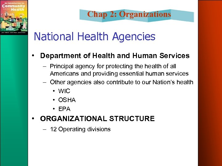 Chap 2: Organizations National Health Agencies • Department of Health and Human Services –