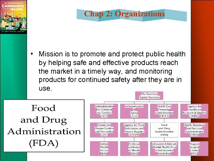 Chap 2: Organizations • Mission is to promote and protect public health by helping
