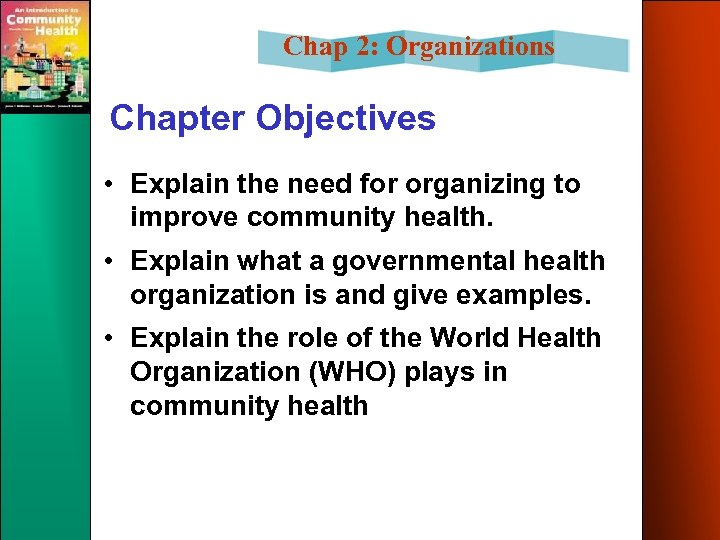 Chap 2: Organizations Chapter Objectives • Explain the need for organizing to improve community