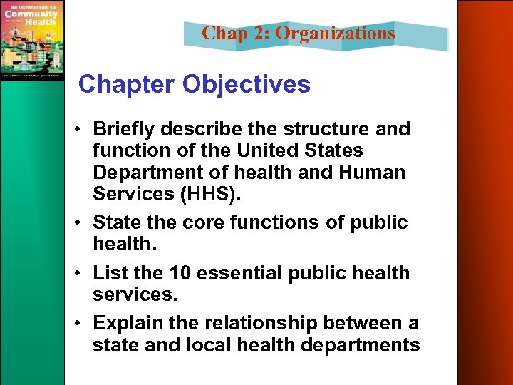 Chap 2: Organizations Chapter Objectives • Briefly describe the structure and function of the