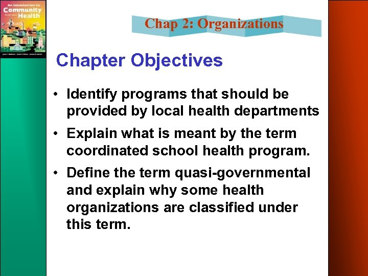 Chap 2: Organizations Chapter Objectives • Identify programs that should be provided by local