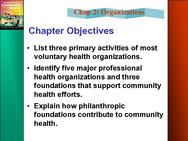 Chap 2: Organizations Chapter Objectives • List three primary activities of most voluntary health