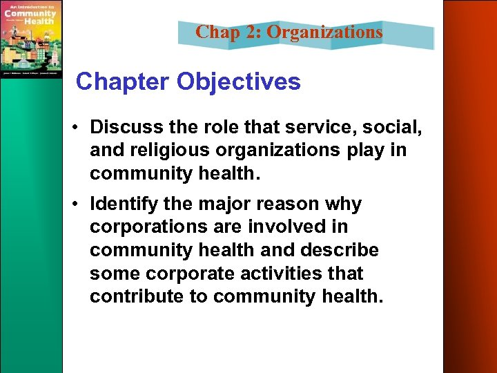 Chap 2: Organizations Chapter Objectives • Discuss the role that service, social, and religious