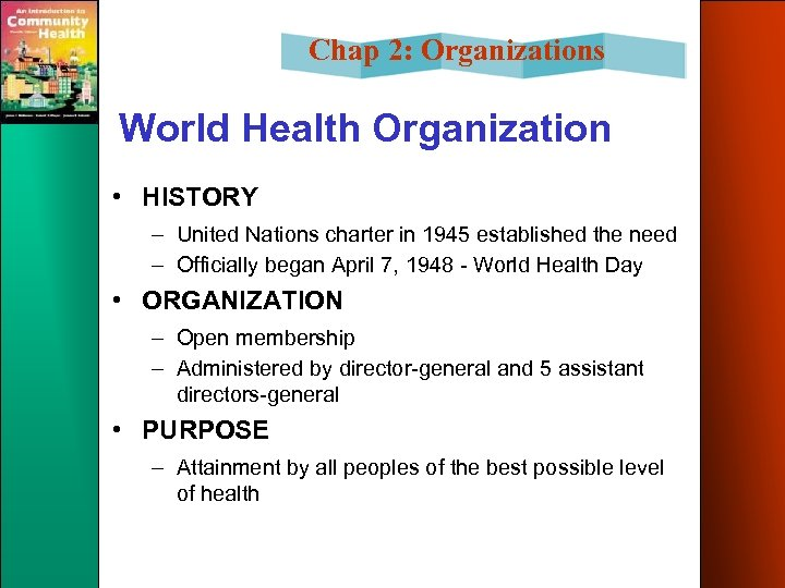 Chap 2: Organizations World Health Organization • HISTORY – United Nations charter in 1945