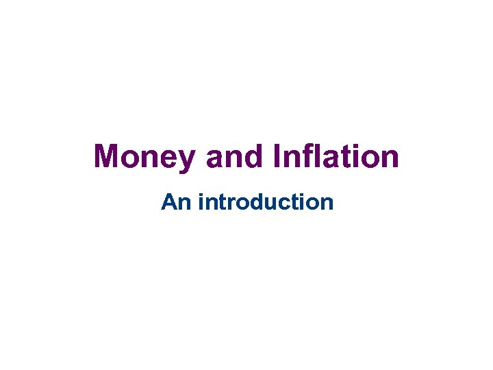 Money and Inflation An introduction
