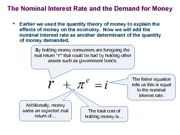 The Nominal Interest Rate and the Demand for Money • Earlier we used the