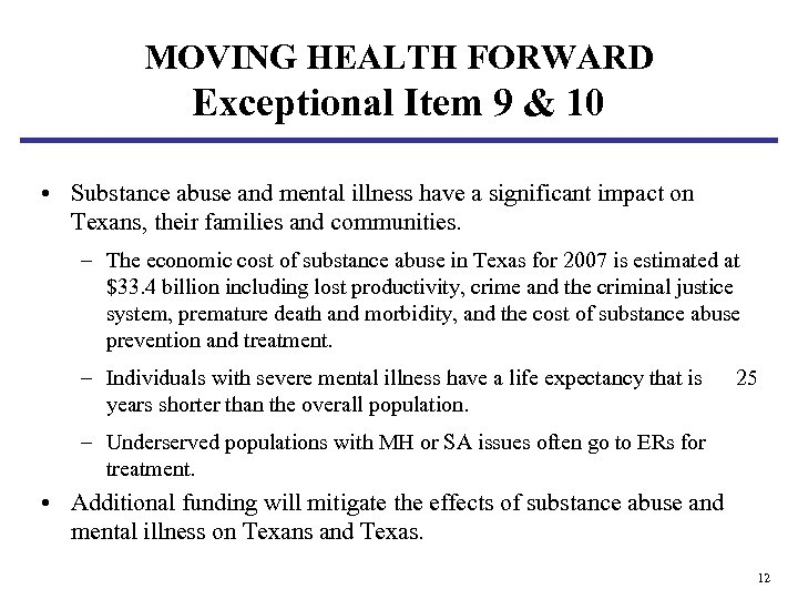 MOVING HEALTH FORWARD Exceptional Item 9 & 10 • Substance abuse and mental illness