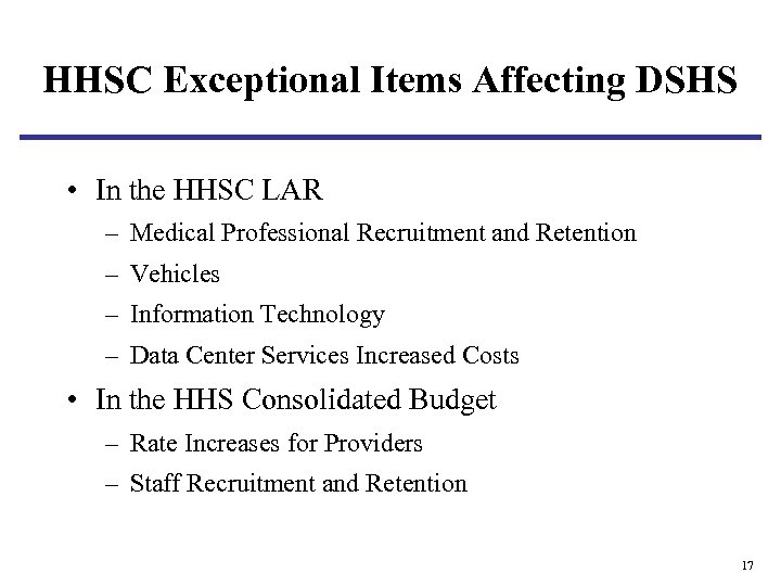 HHSC Exceptional Items Affecting DSHS • In the HHSC LAR – Medical Professional Recruitment