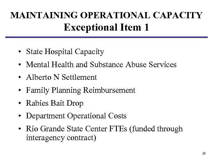 MAINTAINING OPERATIONAL CAPACITY Exceptional Item 1 • State Hospital Capacity • Mental Health and