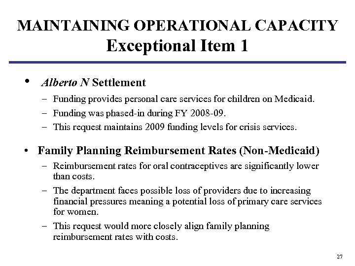 MAINTAINING OPERATIONAL CAPACITY Exceptional Item 1 • Alberto N Settlement – Funding provides personal