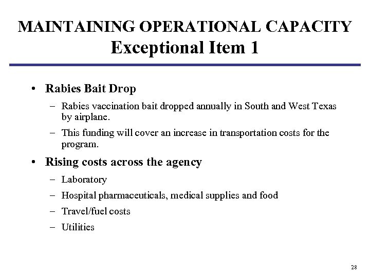 MAINTAINING OPERATIONAL CAPACITY Exceptional Item 1 • Rabies Bait Drop – Rabies vaccination bait
