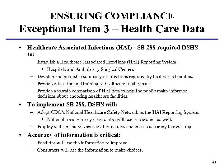 ENSURING COMPLIANCE Exceptional Item 3 – Health Care Data • Healthcare Associated Infections (HAI)