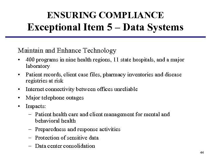 ENSURING COMPLIANCE Exceptional Item 5 – Data Systems Maintain and Enhance Technology • 400