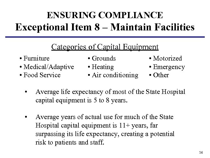 ENSURING COMPLIANCE Exceptional Item 8 – Maintain Facilities Categories of Capital Equipment • Furniture
