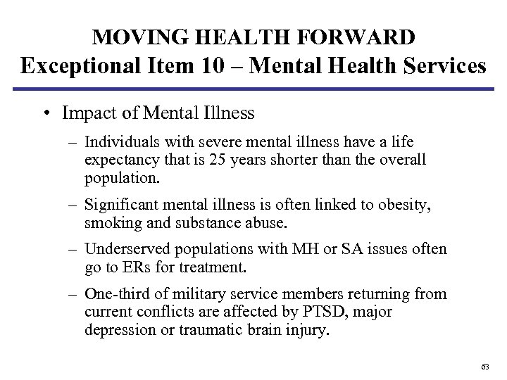 MOVING HEALTH FORWARD Exceptional Item 10 – Mental Health Services • Impact of Mental