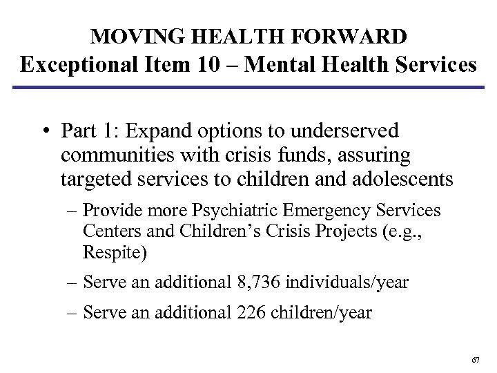 MOVING HEALTH FORWARD Exceptional Item 10 – Mental Health Services • Part 1: Expand