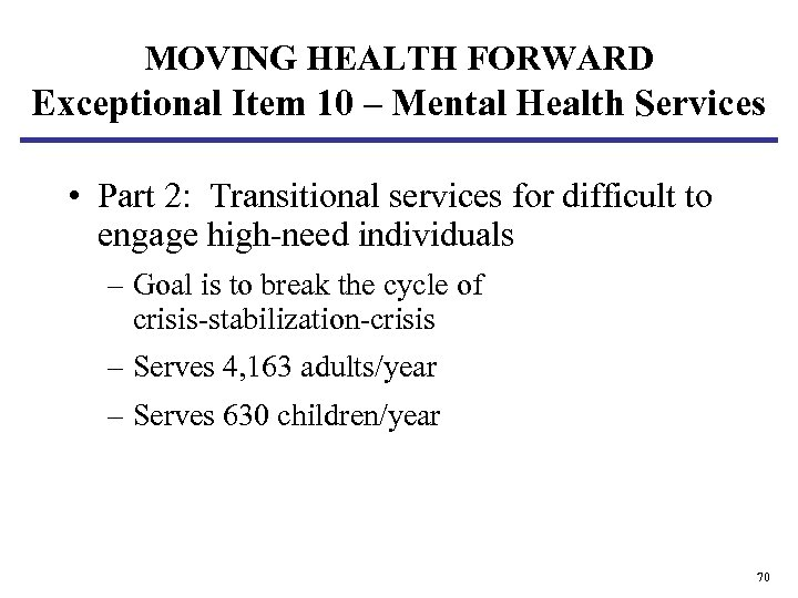 MOVING HEALTH FORWARD Exceptional Item 10 – Mental Health Services • Part 2: Transitional