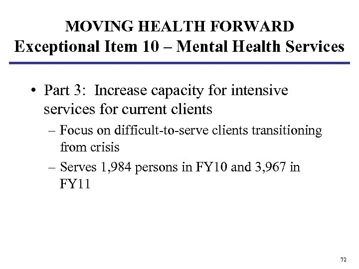 MOVING HEALTH FORWARD Exceptional Item 10 – Mental Health Services • Part 3: Increase