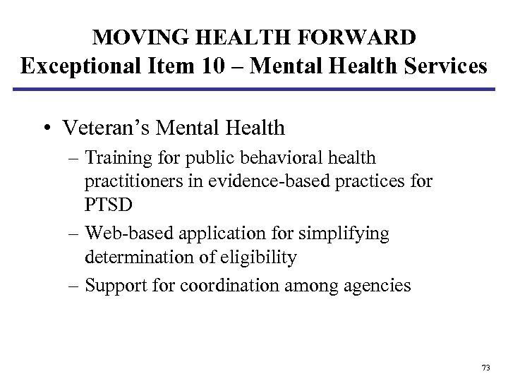 MOVING HEALTH FORWARD Exceptional Item 10 – Mental Health Services • Veteran's Mental Health