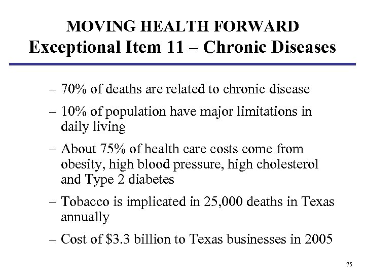 MOVING HEALTH FORWARD Exceptional Item 11 – Chronic Diseases – 70% of deaths are