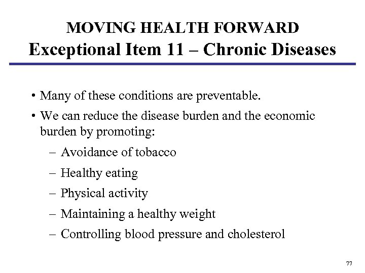MOVING HEALTH FORWARD Exceptional Item 11 – Chronic Diseases • Many of these conditions