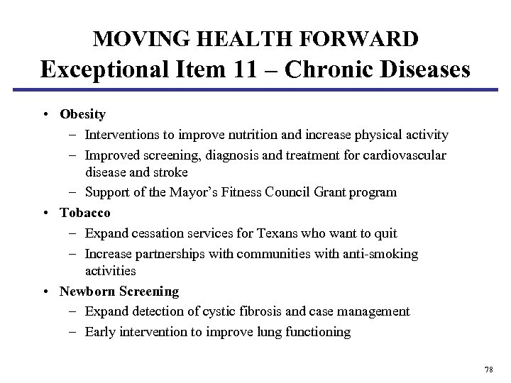 MOVING HEALTH FORWARD Exceptional Item 11 – Chronic Diseases • Obesity – Interventions to