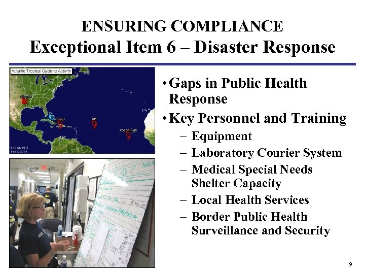 ENSURING COMPLIANCE Exceptional Item 6 – Disaster Response • Gaps in Public Health Response