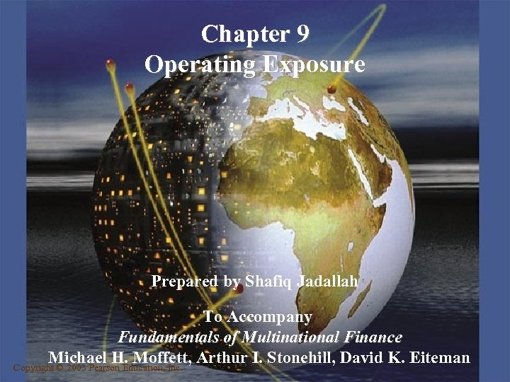 Chapter 9 Operating Exposure Prepared by Shafiq Jadallah To Accompany Fundamentals of Multinational Finance